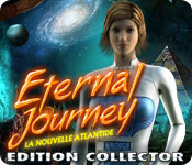 Eternal Journey: La Nouvelle Atlantide Edition Collector