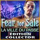Fear for Sale: La Ville du Passé Édition Collector