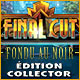 Final Cut: Fondu au Noir Édition Collector