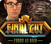 Final Cut: Fondu au Noir