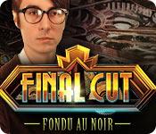 Final Cut: Fondu au Noir – Solution