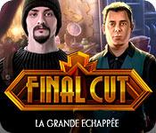 Final Cut: La Grande Echappée
