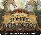 Forgotten Kingdoms: Sombre Prémonition Edition Collector
