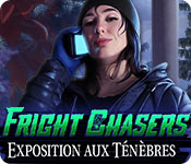 Fright Chasers: Exposition aux Ténèbres