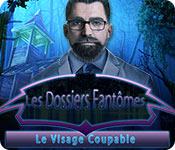 Les Dossiers Fantômes: Le Visage Coupable