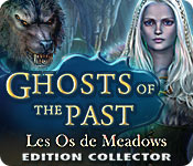 Ghosts of the Past: Les Os de Meadows Edition Collector