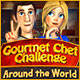 Gourmet Chef Challenge: Around the World