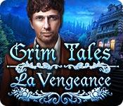 Grim Tales: La Vengeance