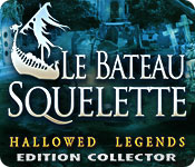 Hallowed Legends: Le Bateau Squelette Edition Collector