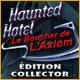 Haunted Hotel: Le Boucher de l'Axiom Édition Collector
