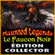 Haunted Legends: Le Faucon Noir Édition Collector