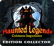 Haunted Legends: Créatures Imparfaites Édition Collector