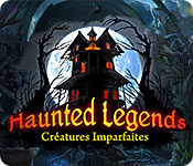 Haunted Legends: Créatures Imparfaites – Solution