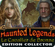 Haunted Legends: Le Cavalier de Bronze Edition Collector