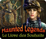 Haunted Legends: Le Livre des Souhaits