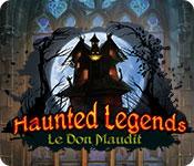 Haunted Legends: Le Don Maudit