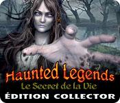 Haunted Legends: Le Secret de la Vie Édition Collector