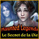 Haunted Legends: Le Secret de la Vie