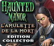 Haunted Manor: L'Amulette de la Mort Edition Collector