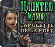 Haunted Manor: L'Amulette de la Mort