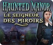 Haunted Manor: Le Seigneur des Miroirs