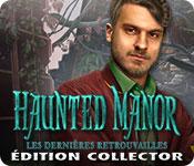 Haunted Manor: Les Dernières Retrouvailles Édition Collector