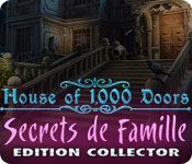 House of 1000 Doors: Secrets de Famille Edition Collector