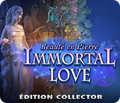 Immortal Love: Beauté en Pierre Édition Collector