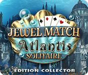 Jewel Match Atlantis Solitaire Édition Collector