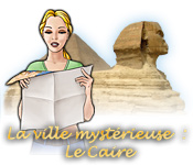 La Ville Mystérieuse: Le Caire