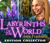 Labyrinths of the World: Ame Fracturée Edition Collector