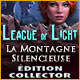 League of Light: La Montagne Silencieuse Édition Collector