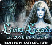 Living Legends: La Rose de Glace Edition Collector