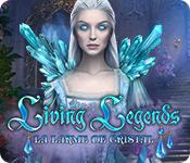 Living Legends: La Larme de Cristal