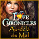Love Chronicles: Au-delà du Mal