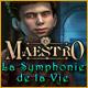 Maestro: La Symphonie de la Vie