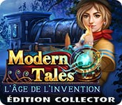 Modern Tales: L'Âge de l'Invention Éditon Collector