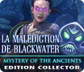 Mystery of the Ancients: La Malédiction de Blackwater Edition Collector