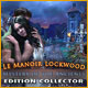 Mystery of the Ancients: Le Manoir Lockwood Edition Collector