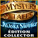 Mystery Tales: Alaska Sauvage Édition Collector