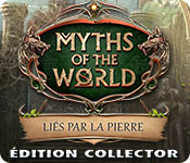 Myths of the World: Liés par la Pierre Édition Collector