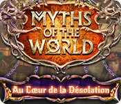 Myths of the World: Au Cœur de la Désolation