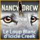 Nancy Drew: Le Loup Blanc d'Icicle Creek