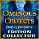 Ominous Objects: Reflet fantôme Edition Collector