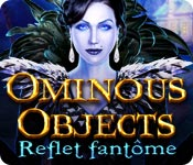 Ominous Objects: Reflet Fantôme