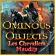 Ominous Objects: Les Chevaliers Maudits