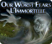 Our Worst Fears: L'Immortelle