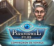 Paranormal Files: Compagnon de Voyage