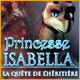 Princesse Isabella: La Quête de l'Héritière