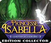 Princesse Isabella: Le Retour de la Sorcière Edition Collector